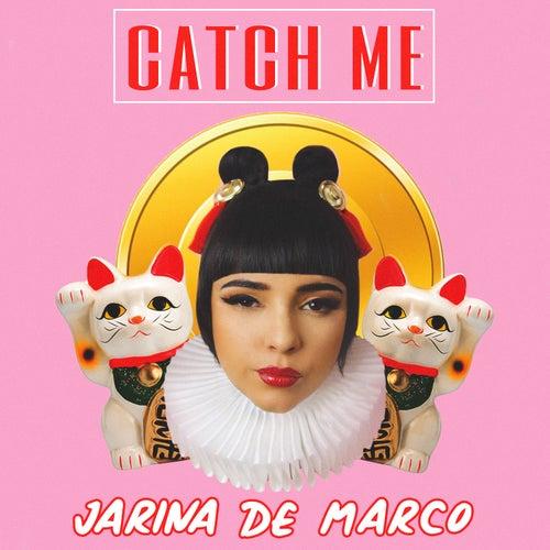 Catch Me von Jarina De Marco