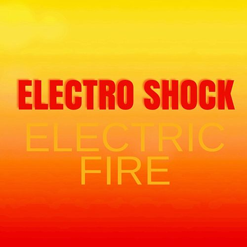 Electric Fire de Electroshock