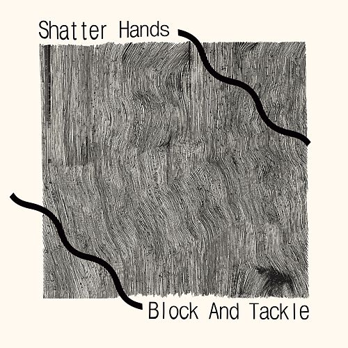 Block And Tackle de Shatter Hands