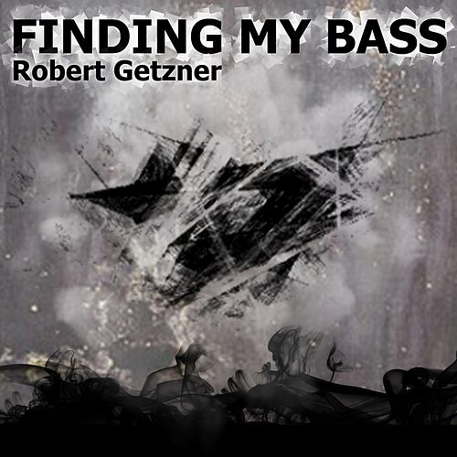 Finding My Bass by Robert Getzner