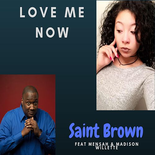 Love Me Now by Saint Brown
