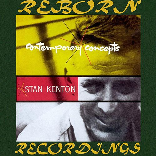 Contemporary Concepts (HD Remastered) by Stan Kenton