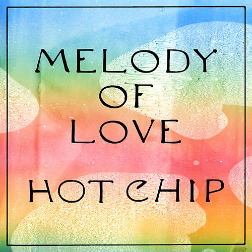 Melody of Love by Hot Chip