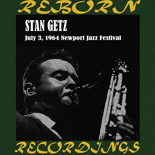 Stan Getz And Guests Live at Newport 1964 (HD Remastered) by Stan Getz