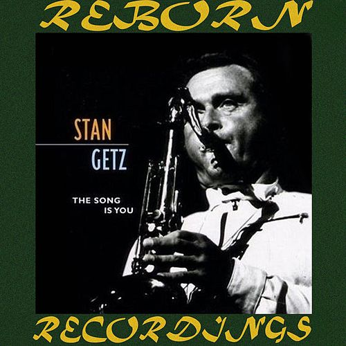 The Song Is You (HD Remastered) by Stan Getz