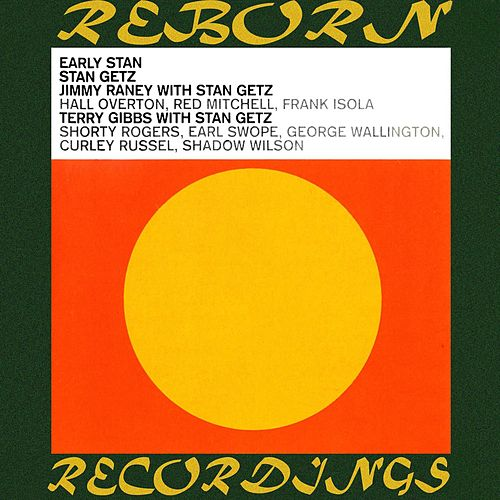 Early Stan (HD Remastered) by Stan Getz