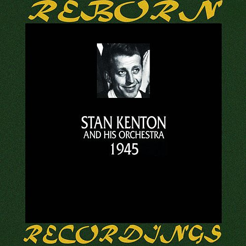 1945 (HD Remastered) by Stan Kenton