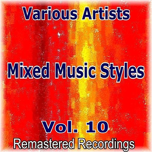 Mixed Music Styles Vol. 10 by Various Artists