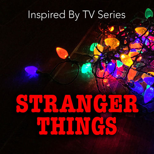 Inspired By TV Series 'Stranger Things' by Various Artists