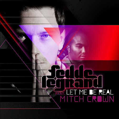 Let Me Be Real de Fedde Le Grand