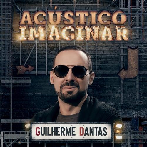 Acústico Imaginar: Guilherme Dantas by Guilherme Dantas