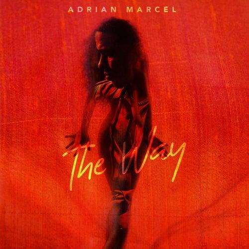 The Way von Adrian Marcel