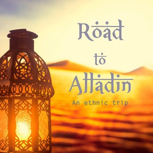 Road to Alladin: an Ethnic Trip von Various Artists