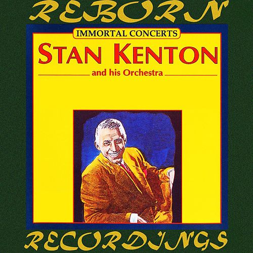 Immortal Concerts (HD Remastered) by Stan Kenton