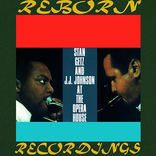 Stan Getz and J.J. Johnson at the Opera House (HD Remastered) de Stan Getz