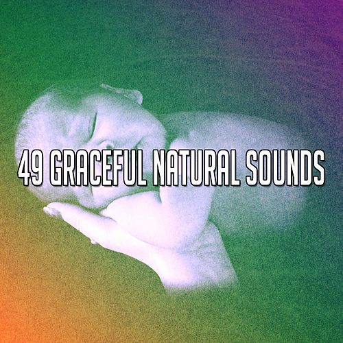 49 Graceful Natural Sounds by S.P.A
