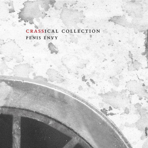 Penis Envy (Crassical Collection) by Crass