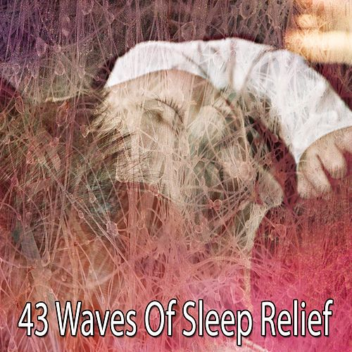 43 Waves of Sleep Relief by White Noise For Baby Sleep