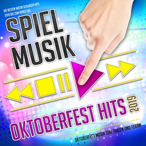 Spiel Musik - Oktoberfest Hits 2019 - Oktoberfest Musik zum Tanzen und Feiern (Die besten Wiesn Schlager Hits 2019 bis zum Apres Ski) von Various Artists