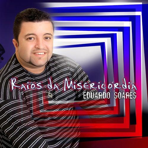 Raios de Misericórdia de Eduardo Soares