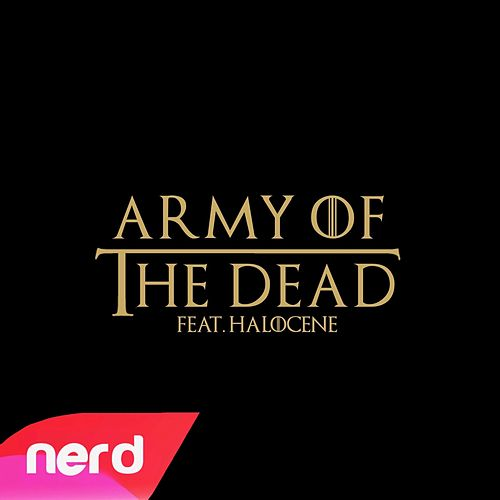 Army of the Dead by NerdOut
