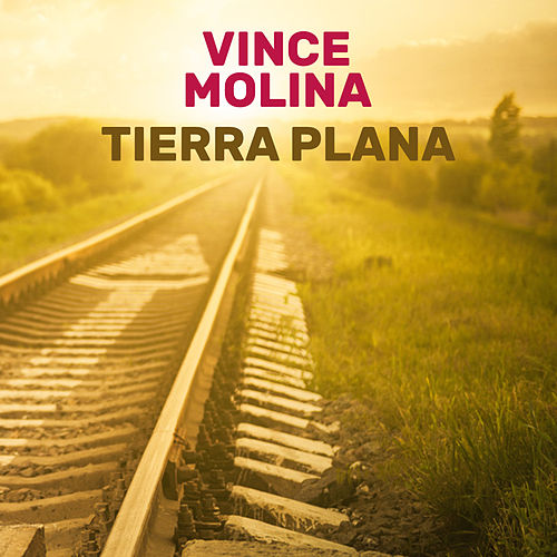 Tierra Plana de Vince Molina