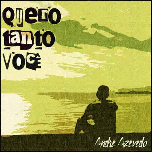 Quero Tanto Você by André Azevedo