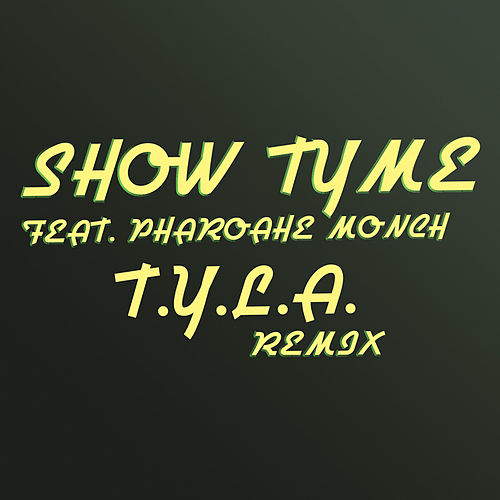 T.Y.L.A. (Remix) by Showtyme