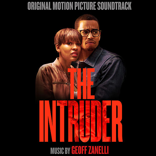 The Intruder (Original Motion Picture Soundtrack) de Geoff Zanelli