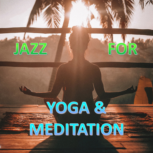 Jazz For Yoga & Meditation de Various Artists