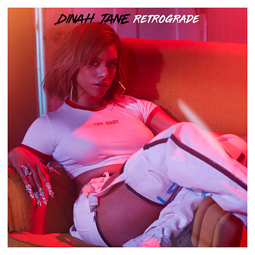 Retrograde by Dinah Jane