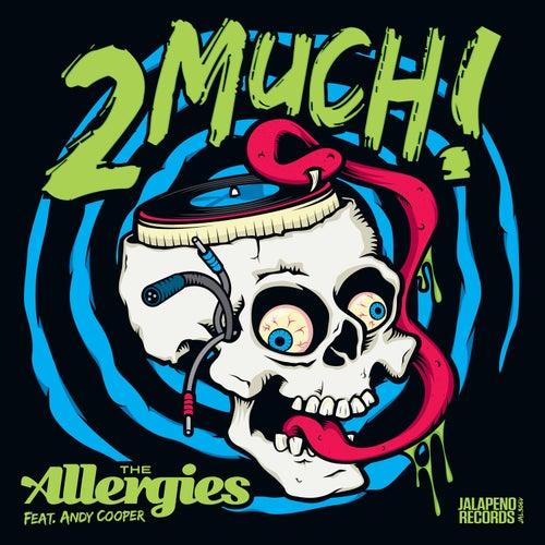 2 Much! von The Allergies