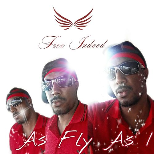 As Fly As I von Free Indeed
