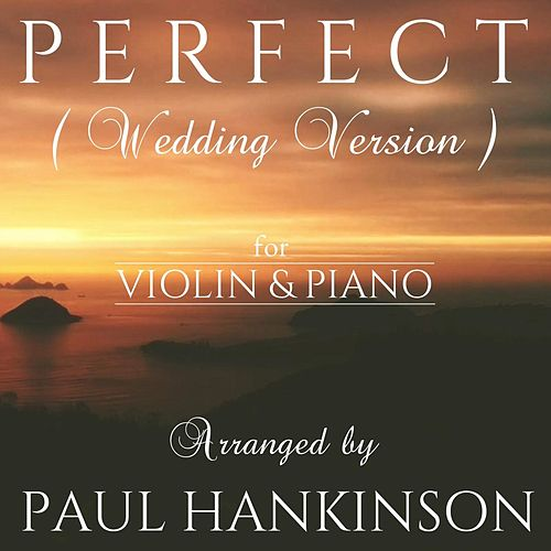 Perfect (Wedding Version) von Paul Hankinson