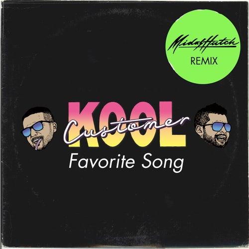 Favorite Song (Midas Hutch Remix) by Kool Customer