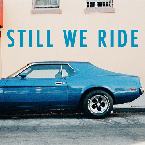 Still We Ride by Yankton