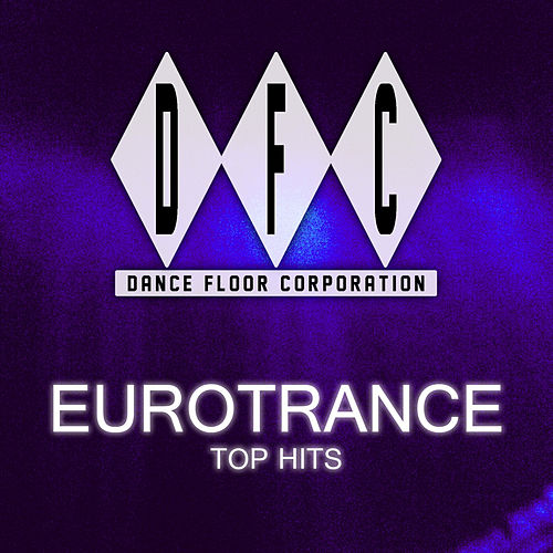 Eurotrance Top Hits by Various
