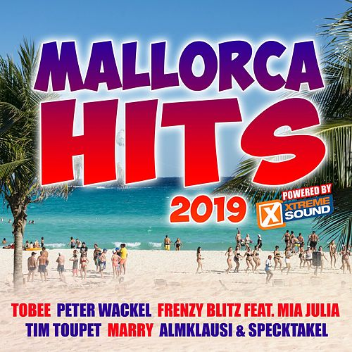 Mallorca Hits 2019 Powered by Xtreme Sound von Various Artists