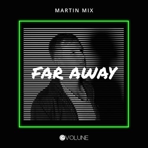 Far Away von Martin Mix