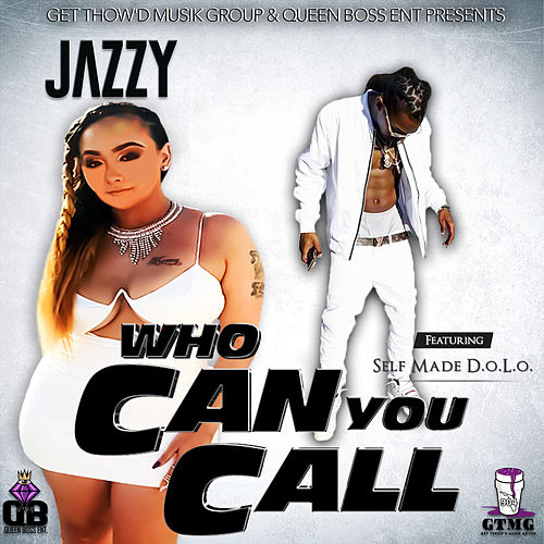 Who Can You Call de Jazzy