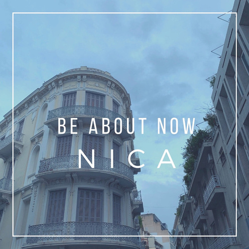 Be About Now by Nica
