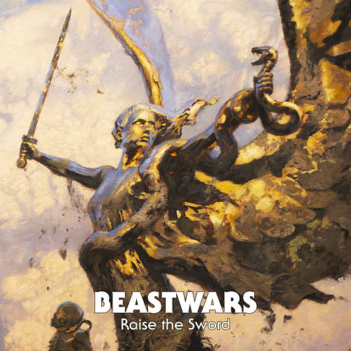 Raise the Sword by Beastwars