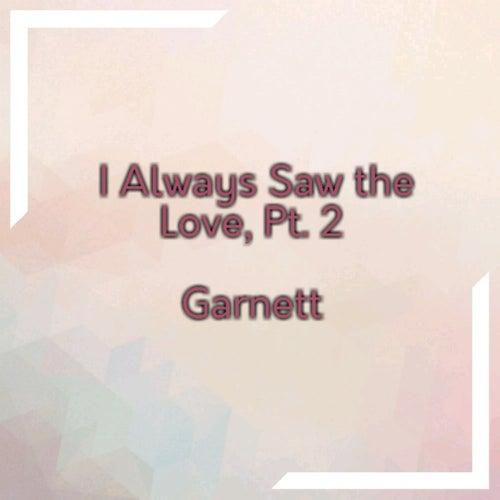 I Always Saw the Love, Pt. 2 by Garnett