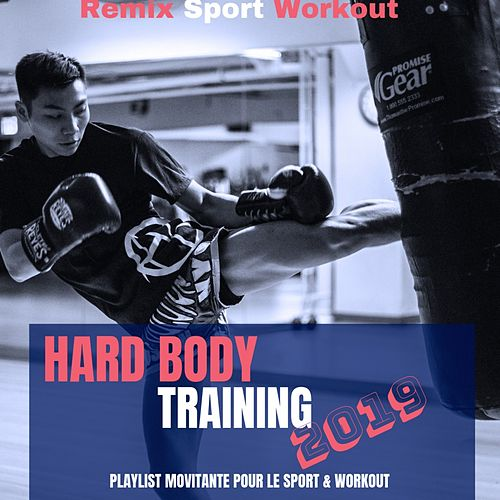 Hard Body Training 2019 (Playlist Movitante Pour Le Sport & Workout) von Remix Sport Workout