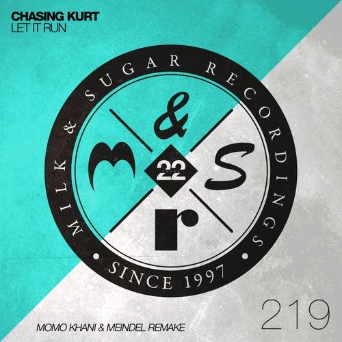 Let It Run (Momo Khani & Meindel Remake) by Chasing Kurt