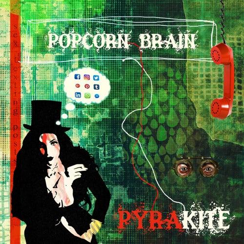 Popcorn Brain (feat. Dotty Blue) by Pyrakite