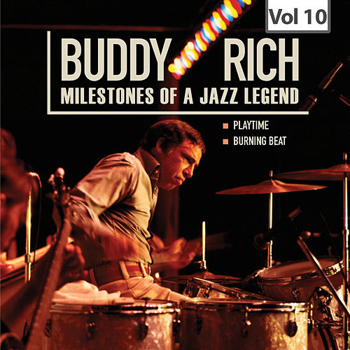 Milestones of a Jazz Legend - Buddy Rich, Vol. 10 by Buddy Rich
