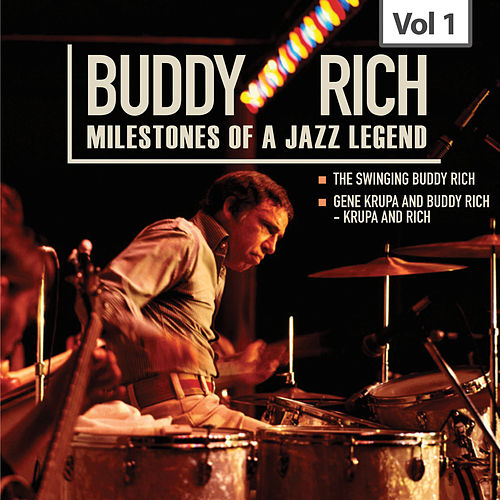Milestones of a Jazz Legend - Buddy Rich, Vol. 1 by Buddy Rich