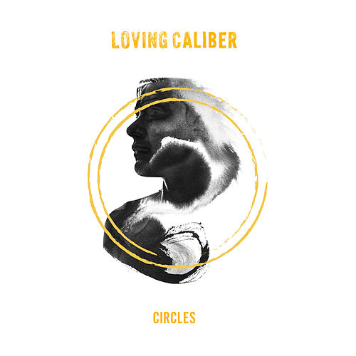 Circles von Loving Caliber
