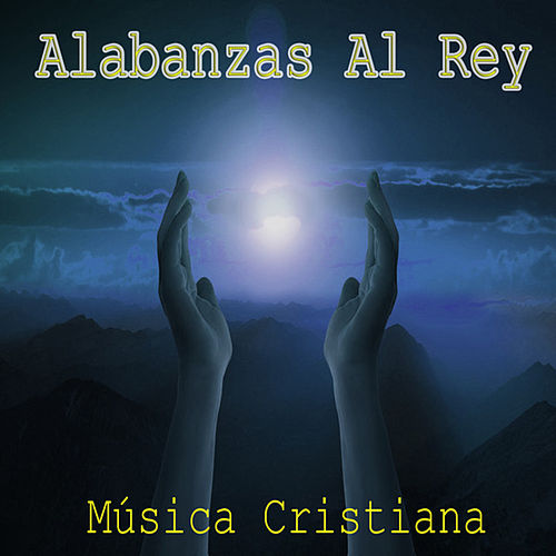 Alabanzas Al Rey by Various